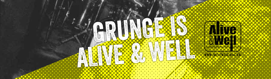 Grunge is Alive and Well