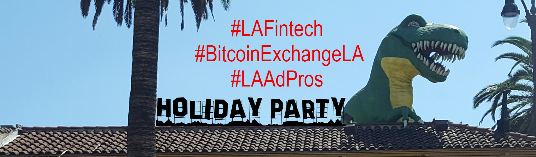LA Fintech+Bitcoin Exchange+ LA Ad Pros Holiday Party