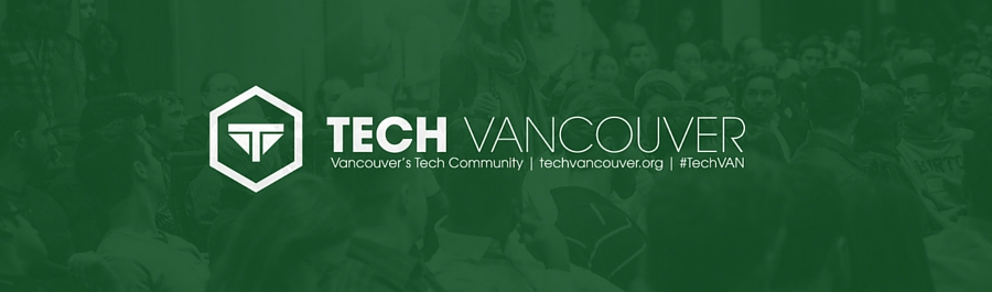 TechVancouver Meetup - August 30, 2016