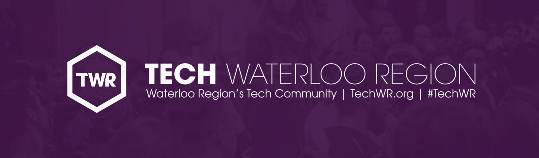 Tech Waterloo Region Meetup - August 15, 2016