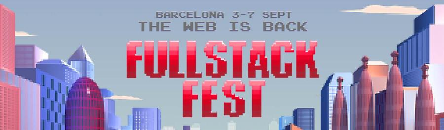Full Stack Fest 2018, the Web is back!
