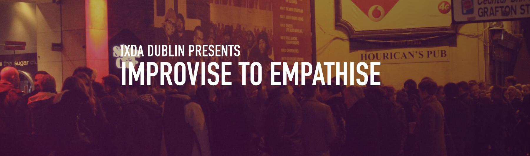 Improvise to Empathise