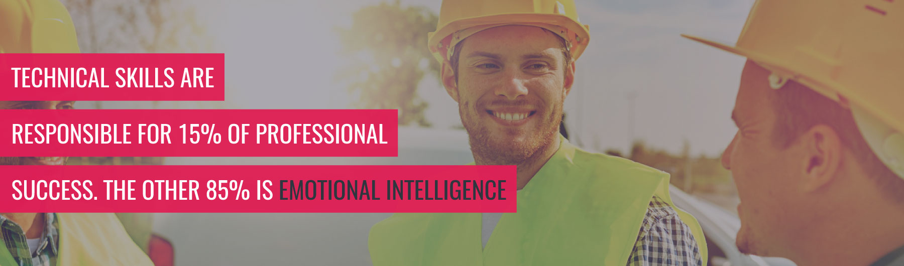 How to Leverage the Power of Emotional Intelligence in Construction