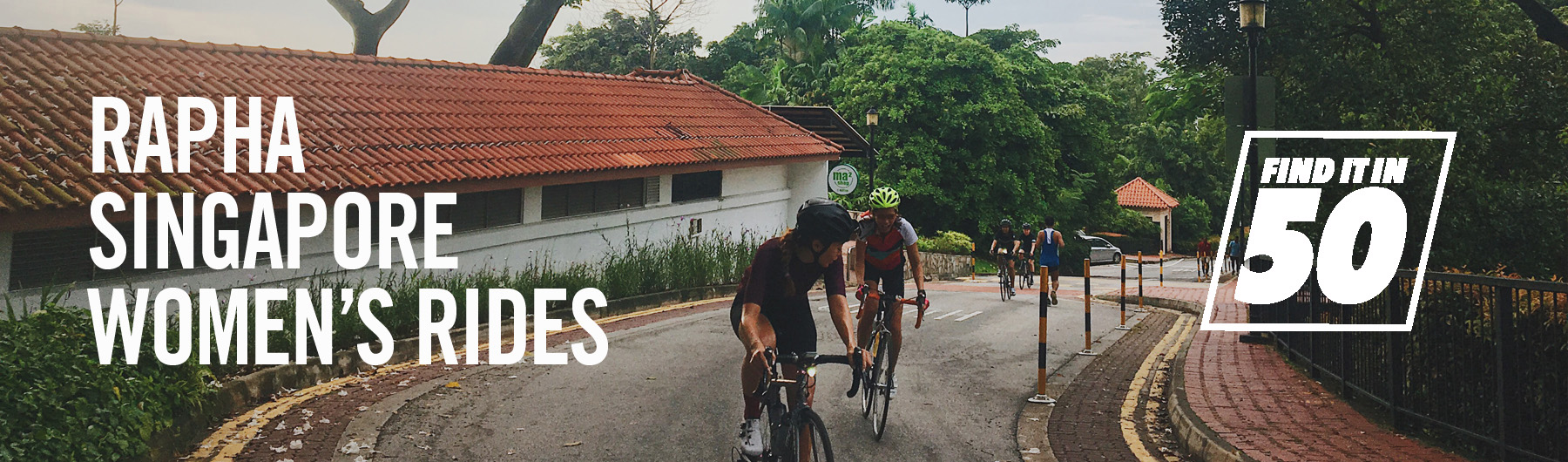 Rapha Singapore Monthly Women's Ride - Find it in 50 | 7.00am, 15 July 2018 | Macritchie Reservoir Drop Off