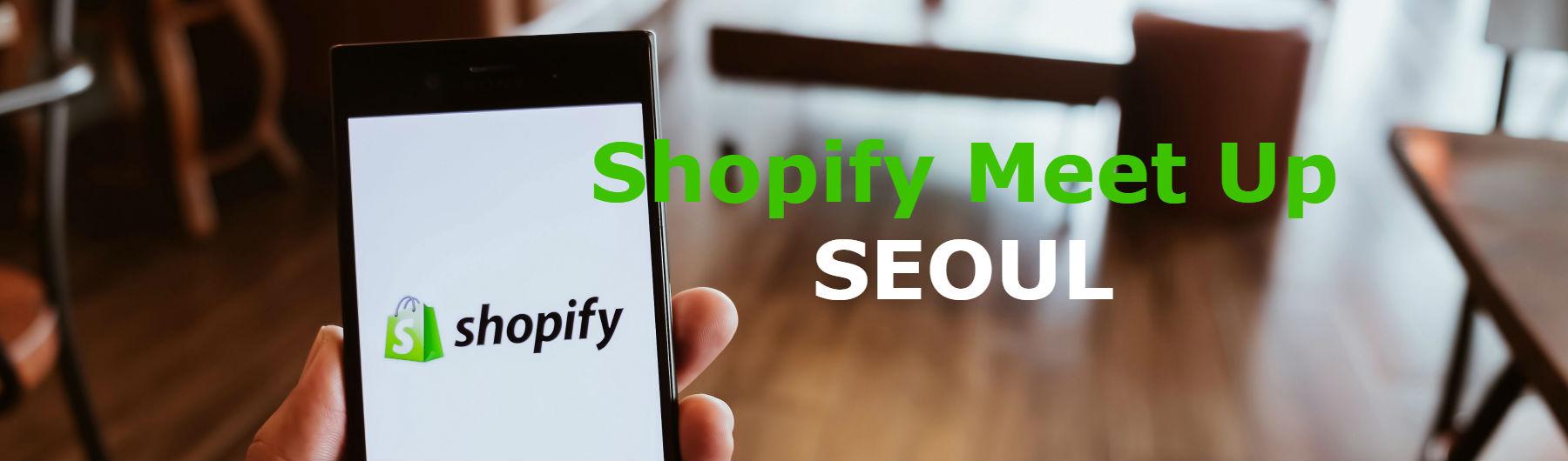 2019 Shopify Meet up SEOUL