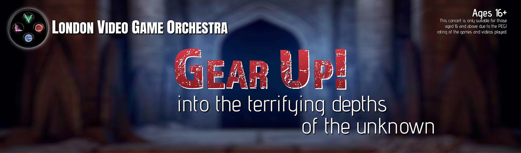 LVGO October Concert  - Gear Up! Into the terrifying depths of the unknown - 19 October, 7pm