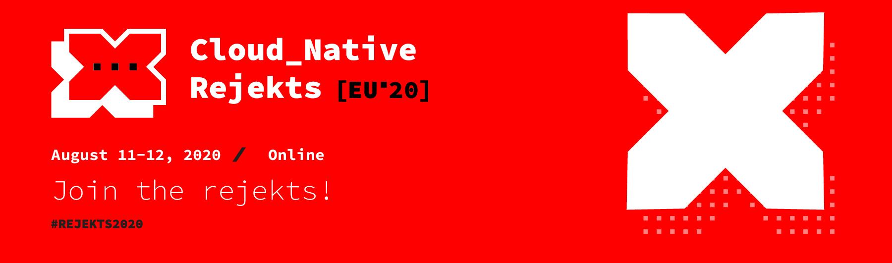 Cloud Native Rejekts EU 2020