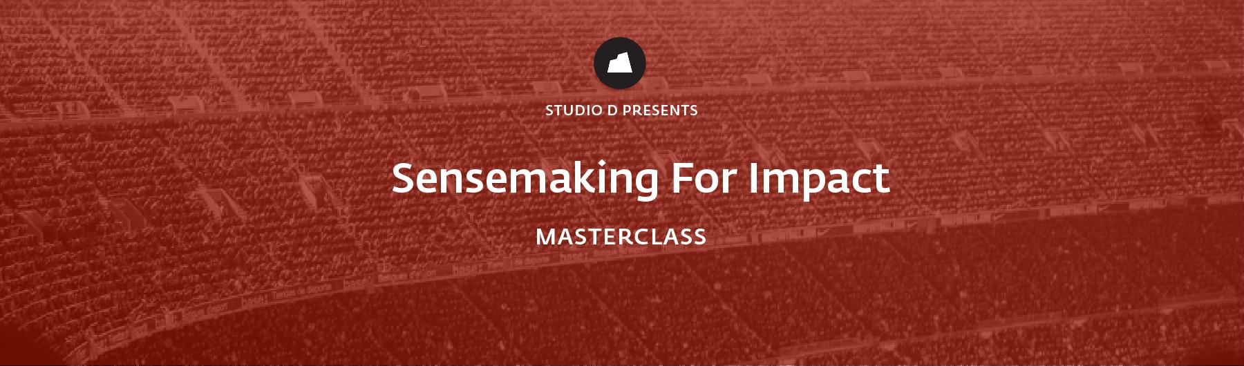Sensemaking For Impact Masterclass, 24 March 2020, San Francisco