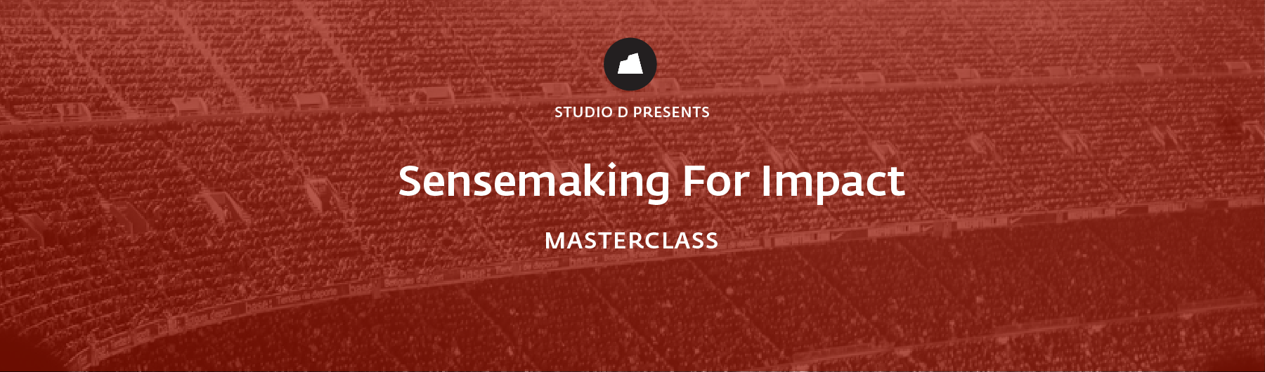 Sensemaking For Impact Masterclass, 9 April 2020, London