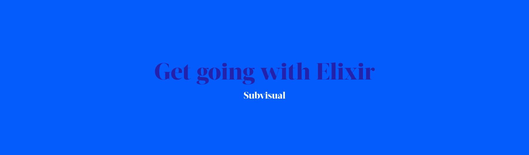 Get going with Elixir