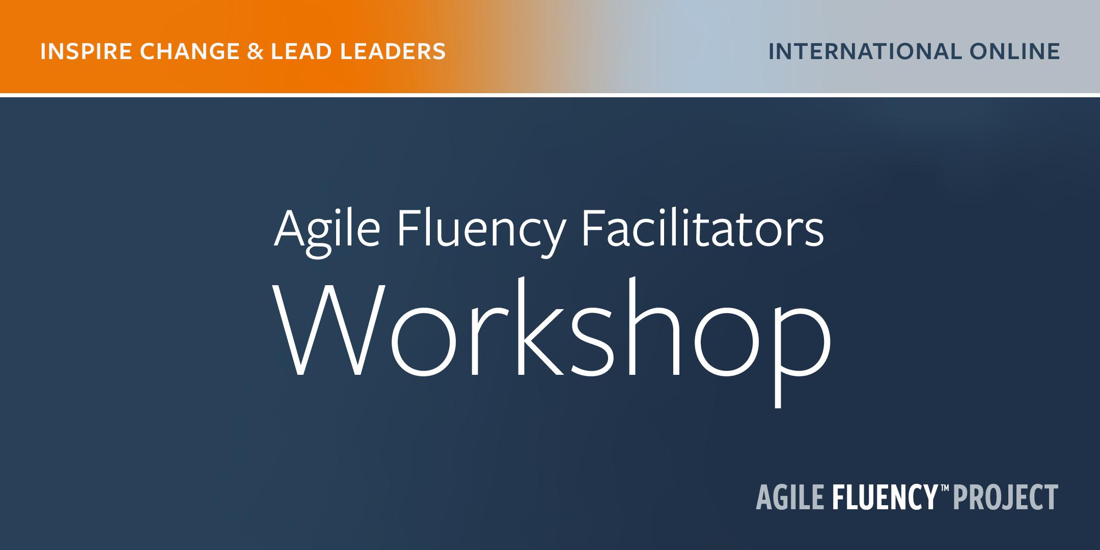 Agile Fluency® Facilitators Workshop