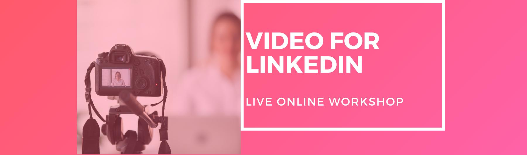 LinkedIn Video - Live One-Day Workshop