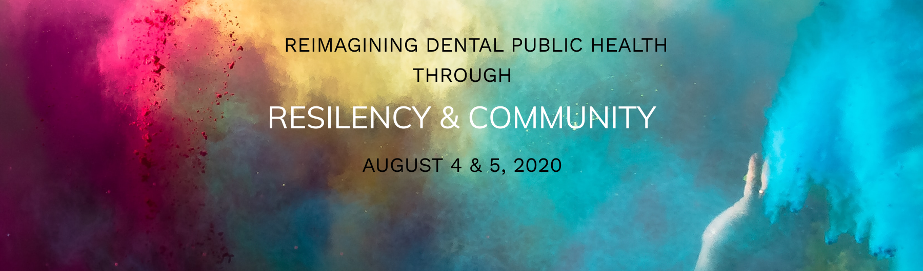 Reimagining Dental Public Health Through Resiliency and Community