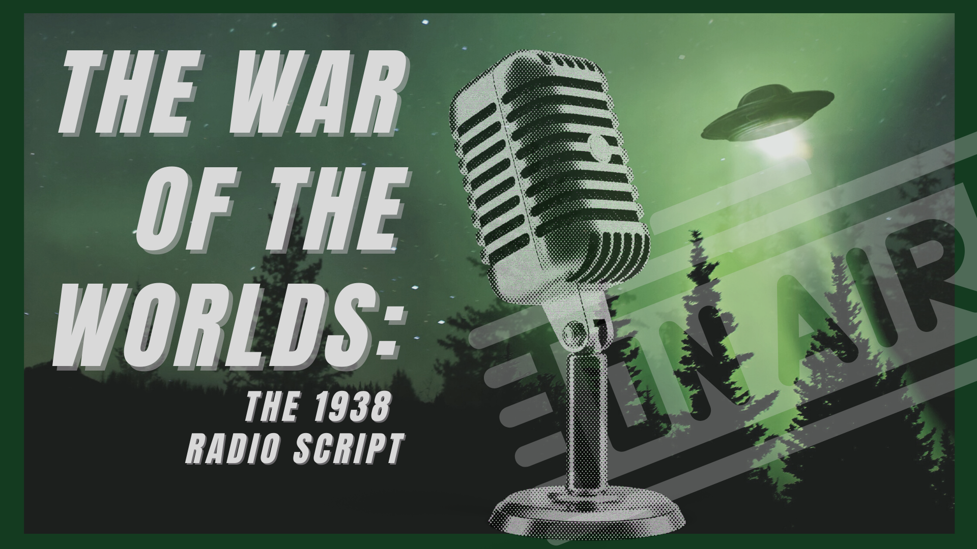 War of the Worlds: The 1938 Radio Script