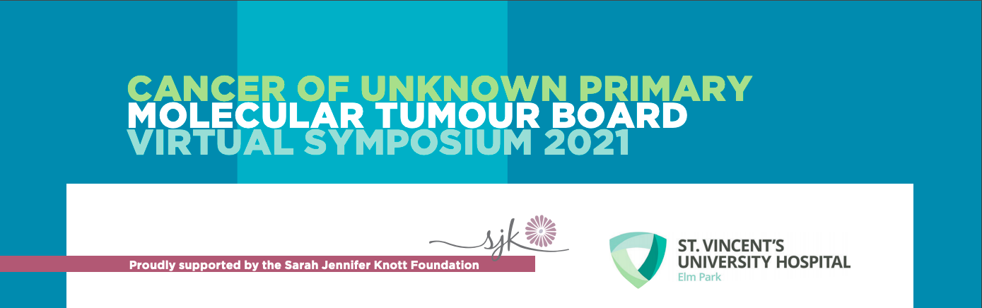 Cancer Of Unknown Primary Molecular Tumour Board Virtual Symposium 2021