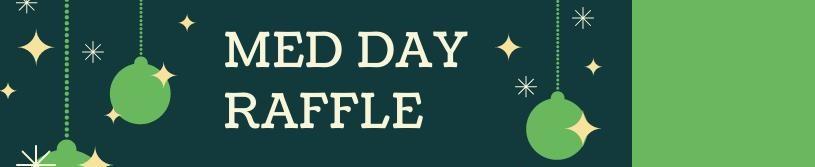 Med Day Raffle