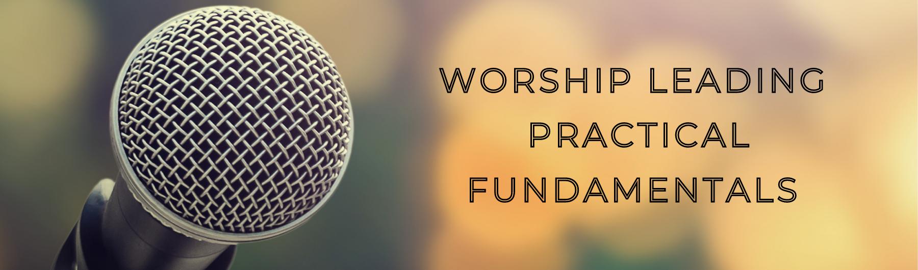 Worship Leading Practical Fundamentals