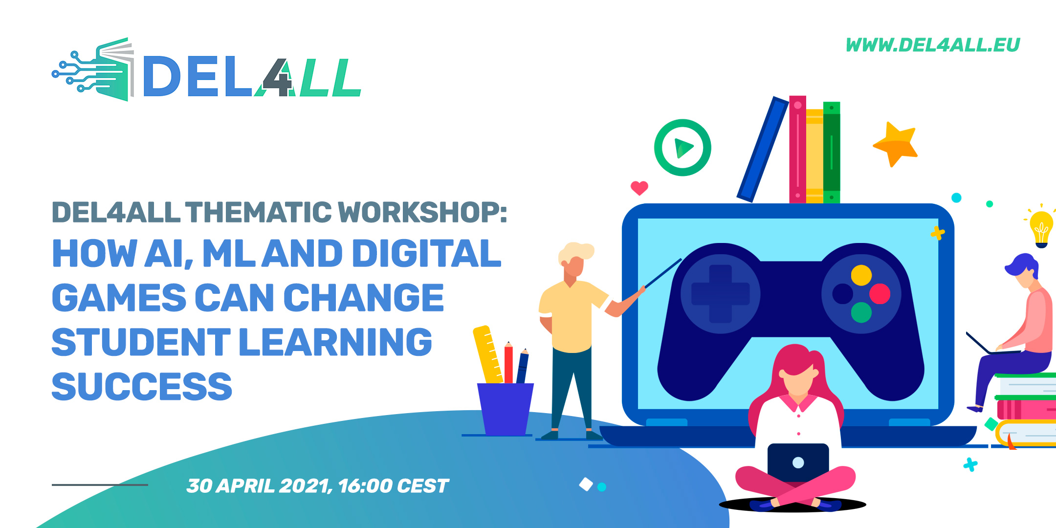 """DEL4ALL Thematic Workshop """"How AI, ML and digital games can change student learning success."""""""