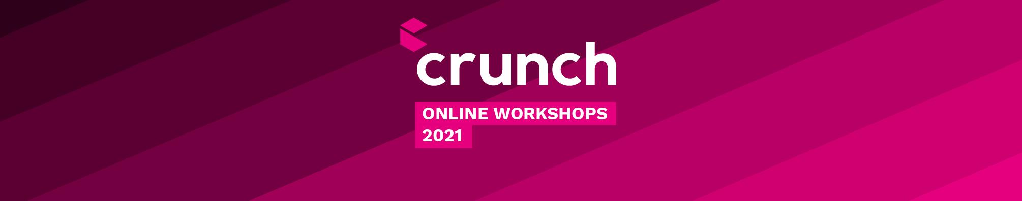 Crunch online workshops 2021