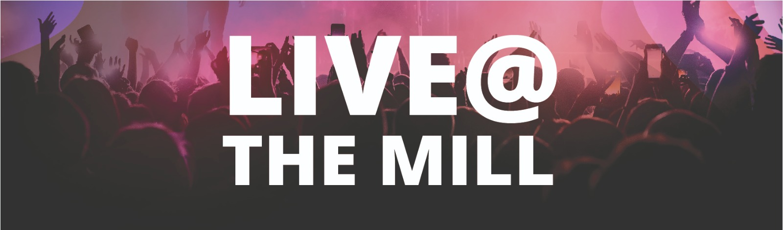 Live @ The Mill 2021