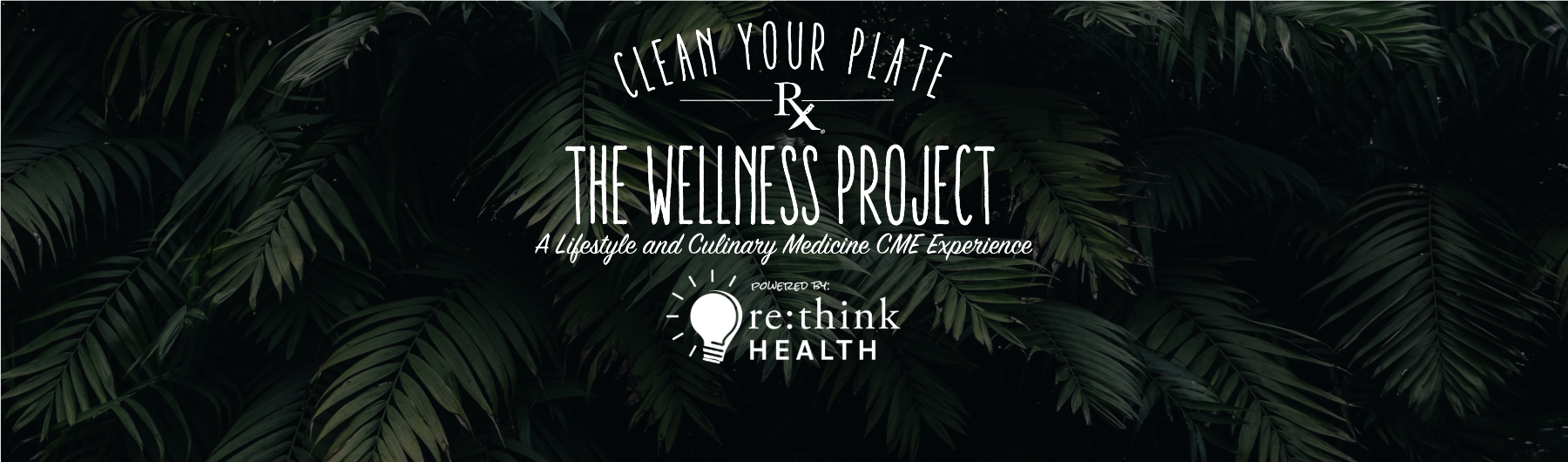 The Wellness Project: A Lifestyle and Culinary Medicine CME Experience!